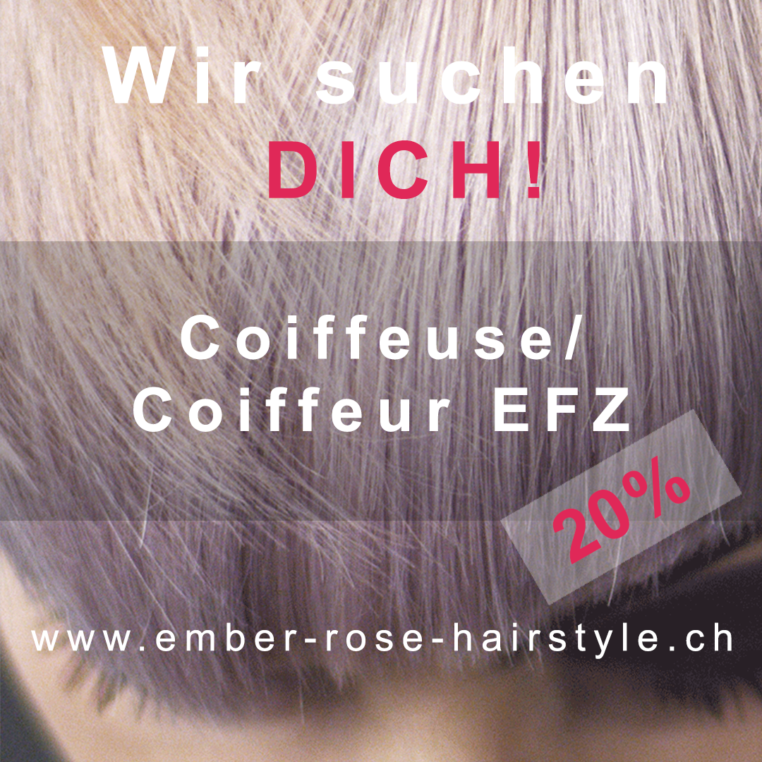 Ember Rose Hairstyle Sarah Mettler Hauptstrasse 34 4104 Oberwil 061 402 01 06 info@ember-rose-hairstyle.ch, www.ember-rose-hairstyle.ch